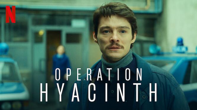 Operation Hyacinth on Netflix UK
